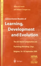 Connectionist Models of Learning, Development and Evolution: Proceedings of the Sixth Neural…