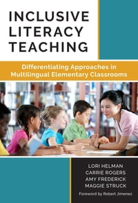 Inclusive Literacy Teaching: Differentiating Approaches in Multilingual Elementary Classrooms