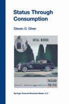 Status Through Consumption: Dynamics of Consuming in Structured Environments