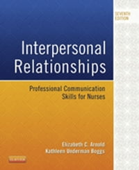 Interpersonal Relationships - E-Book: Professional Communication Skills for Nurses