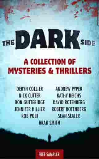 The Dark Side: A Collection of Mysteries & Thrillers by Kathy Reichs