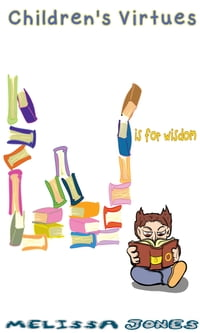 Children's Virtues: W is for Wisdom