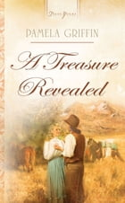 A Treasure Revealed by Pamela Griffin