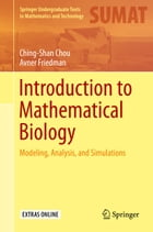 Introduction to Mathematical Biology: Modeling, Analysis, and Simulations by Avner Friedman