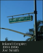 """Inland Empire: 1991-1996: """"Why I Went to College"""" by Joe Smith"""