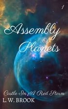 Assembly Of Planets: Castle In A Red Storm by L. W. Brook