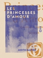 Les Princesses d'amour: Courtisanes japonaises by Judith Gautier