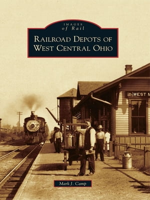 Railroad Depots of West Central Ohio
