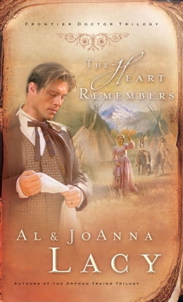 Book The Heart Remembers by Al Lacy