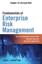 Fundamentals of Enterprise Risk Management, Chapter 15 by John J. HAMPTON