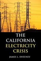 California Electricity Crisis by James L. Sweeney