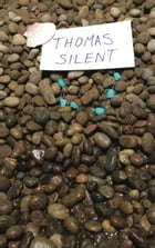 Thomas Silent: or, Why there are no more mermaids by Ben Gribbin