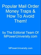 Popular Mail Order Money Traps And How To Avoid Them! by Editorial Team Of MPowerUniversity.com