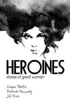 Heroines: stories of great women for English Language Learners: (A Hippo Graded Reader) by Cooper Baltis
