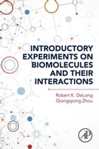 Introductory Experiments on Biomolecules and Their Interactions by Robert K. Delong