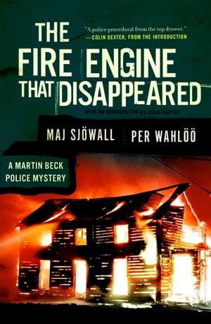 The Fire Engine that Disappeared: A Martin Beck Police Mystery (5) by Maj Sjowall