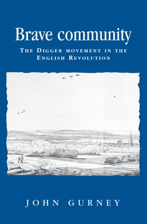 Brave community The Digger Movement in the English Revolution