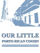 Our Little Porto Rican Cousin by Mary Hazelton Blanchard Wade