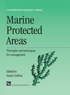 Marine Protected Areas: Principles and techniques for management by S. Gubbay
