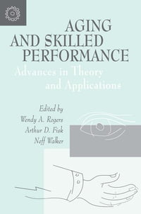 Aging and Skilled Performance: Advances in Theory and Applications