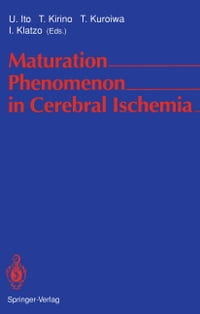 Maturation Phenomenon in Cerebral Ischemia: Proceedings of the Satellite Symposium of the XIth…