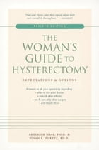 The Woman's Guide to Hysterectomy: Expectations and Options by Adelaide Haas