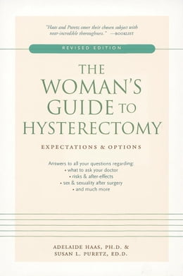 Book The Woman's Guide to Hysterectomy: Expectations and Options by Adelaide Haas