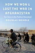How We Won and Lost the War in Afghanistan eaebb784-bf78-4769-98f3-66e13ed4a6ac