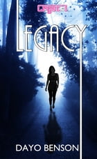 Legacy: A Christian Romantic Thriller by Dayo Benson
