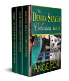 Accidental Demon Slayer Boxed Set, Vol 3 (Books 6, 6.5, 7) by Angie Fox