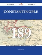 Constantinople 189 Success Secrets - 189 Most Asked Questions On Constantinople - What You Need To…