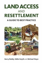 Land Access and Resettlement: A Guide to Best Practice