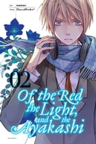 Of the Red, the Light, and the Ayakashi, Vol. 2 by HaccaWorks*