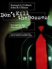 Don't Kill the Bosses!: Escaping the Hierarchy Trap