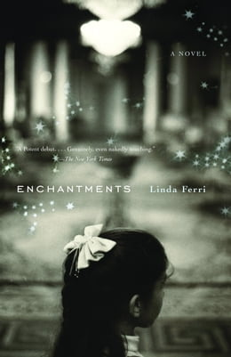 Book Enchantments: A Novel by Linda Ferri
