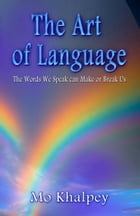 The Art of Language by Mo Khalpey
