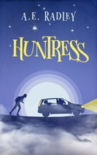 Huntress by A.E. Radley