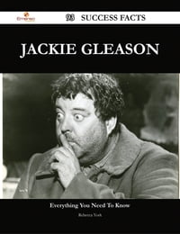 Jackie Gleason 93 Success Facts - Everything you need to know about Jackie Gleason