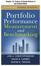 Portfolio Performance Measurement and Benchmarking, Chapter 15 - Factors of Equity Returns in the United States by David R. Carino