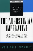 The Augustinian Imperative: A Reflection on the Politics of Morality