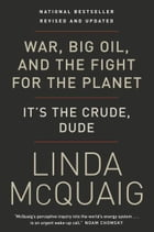 War, Big Oil and the Fight for the Planet: It's the Crude, Dude