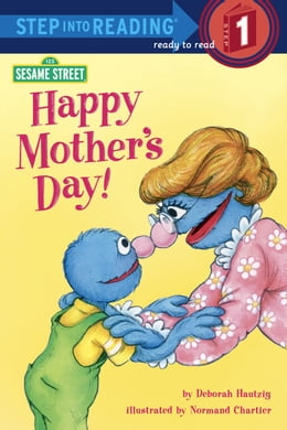 Book Happy Mother's Day! (Sesame Street) by Deborah Hautzig
