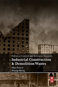 Pollution Control and Resource Recovery: Industrial Construction and Demolition Wastes