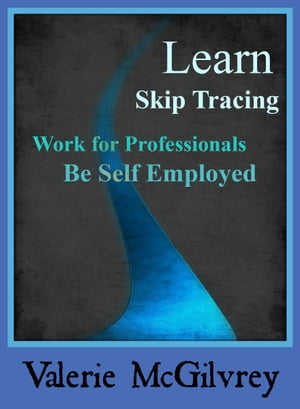 Learn Skip Tracing by Valerie McGilvrey