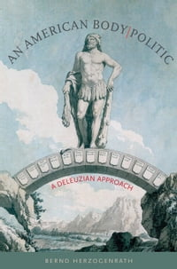 An American Body , Politic: A Deleuzian Approach