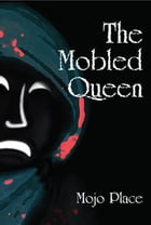 The Mobled Queen by Mojo Place