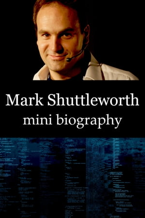 Mark Shuttleworth Mini Biography