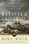 From the bestselling author of Tulipomania comes Batavia's Graveyard, the spellbinding true story of mutiny, shipwreck, murder, and survival. It was the autumn of 1628, and the Batavia, the Dutch East India