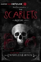 The Scarlets by Madeleine Roux