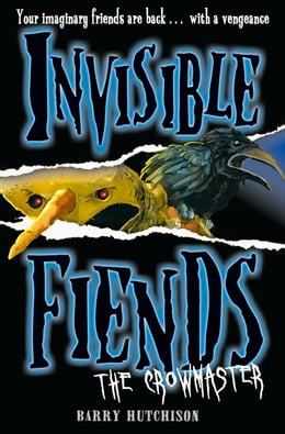 Book The Crowmaster (Invisible Fiends, Book 3) by Barry Hutchison